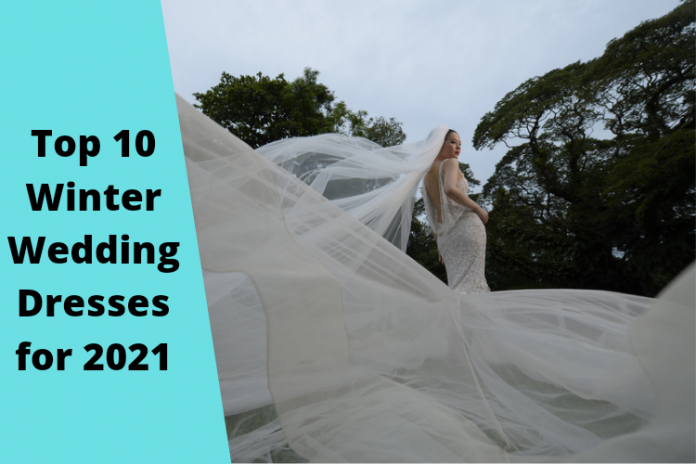 Top 10 Winter Wedding Dresses for 2021